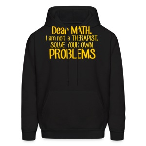 Dear Math. Solve your own problems Hoodies - Men's Hoodie