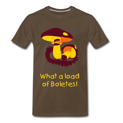 What a load of Boletes! - Men's Premium T-Shirt