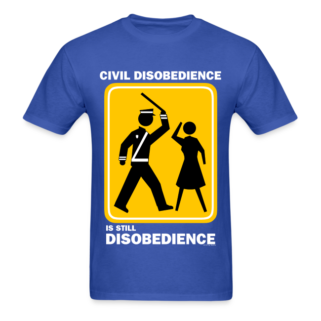 CIVIL DISOBEDIENCE IS STILL DISOBEDIENCE