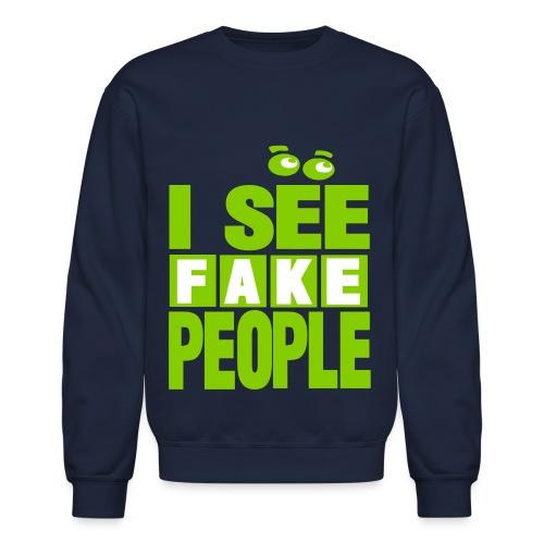 Unisex I See Fake People - Crewneck Sweatshirt
