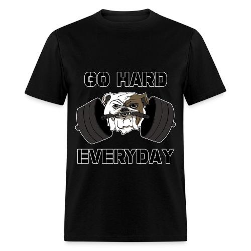 GO HARD EVERYDAY - Men's T-Shirt