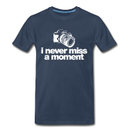 T-Shirts ~ Men's Premium T-Shirt ~ i never miss a moment T-Shirts