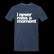 T-Shirts ~ Men's Premium T-Shirt ~ i never miss a moment T-Shirts