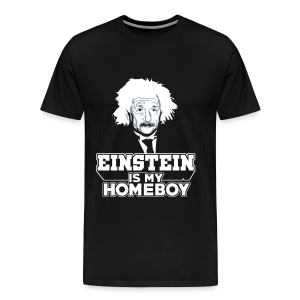 Einstein Is My Homeboy (Mens) - Men's Premium T-Shirt
