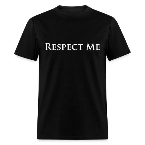 Respect Me T-Shirt - Men's T-Shirt