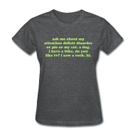 Women's T-Shirts ~ Women's T-Shirt ~ Ask Me About My Attention Deficit Disorder - light green print