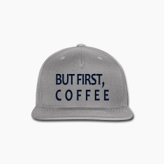 BUT FIRST COFFEE SNAP BACK HAT