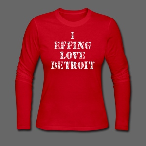I Effing Love Detroit - Women's Long Sleeve Jersey T-Shirt