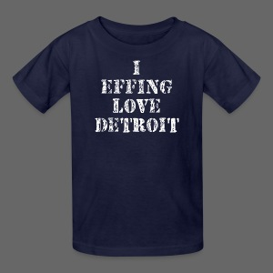 I Effing Love Detroit - Kids' T-Shirt
