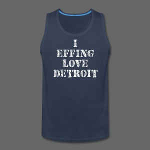 I Effing Love Detroit - Men's Premium Tank