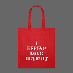 I Effing Love Detroit - Tote Bag