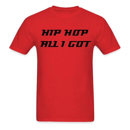 HH All I Got - Men's T-Shirt