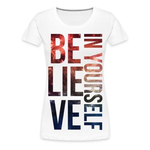 Believe In Yourself - Women's Premium T-Shirt