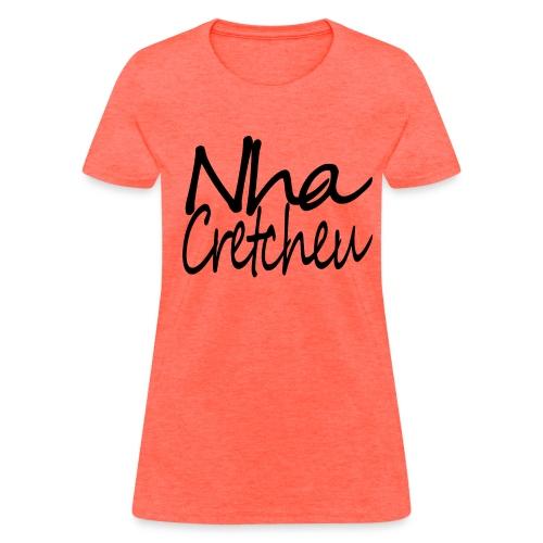 Nha Cretcheu - Women's T-Shirt
