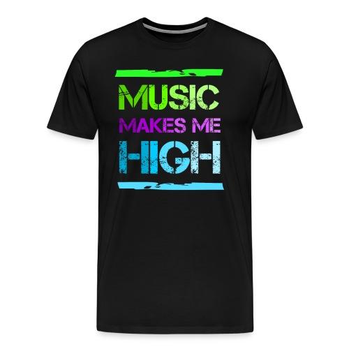 Music Makes Me High T-shirt - Men's Premium T-Shirt