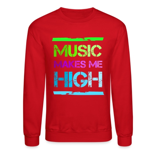 Music Makes Me High sweater - Crewneck Sweatshirt