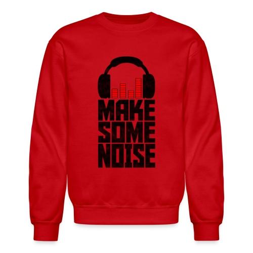 Make Some Noise sweater - Crewneck Sweatshirt
