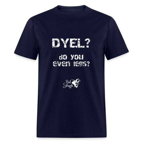 Do You Even Legs Men's Tee - Men's T-Shirt