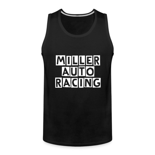 Miller Auto Racing Tank Top (NOW ON SALE!) - Men's Premium Tank