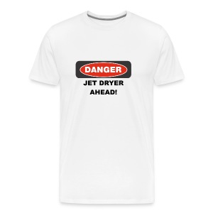 DANGER, Jet Dryer Ahead T-Shirt - Men's Premium T-Shirt