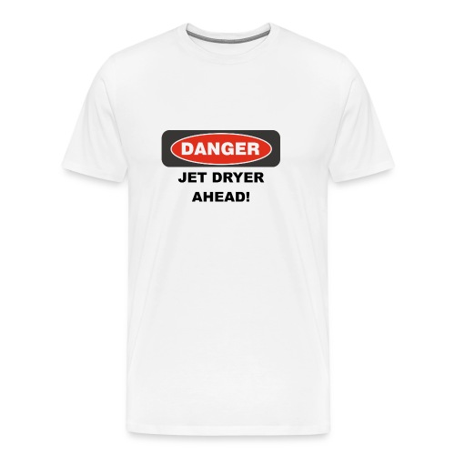 DANGER, Jet Dryer Ahead T-Shirt - Men's Premium T-Shirt