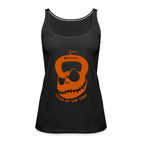 I Killed my WOD Halloween Ladies - Women's Premium Tank Top