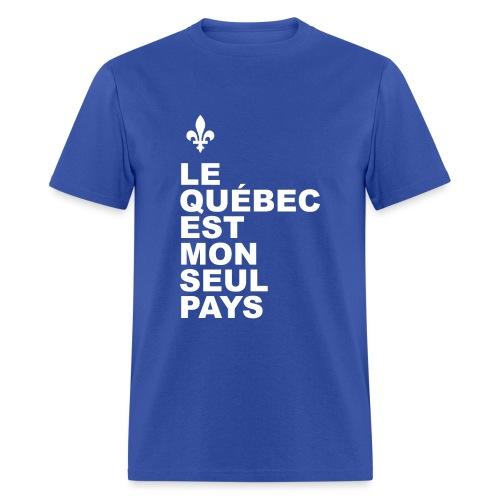 Le Québec est mon seul pays - Men's T-Shirt