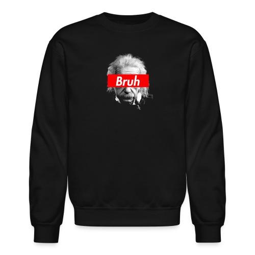 Bruh Crew - Crewneck Sweatshirt