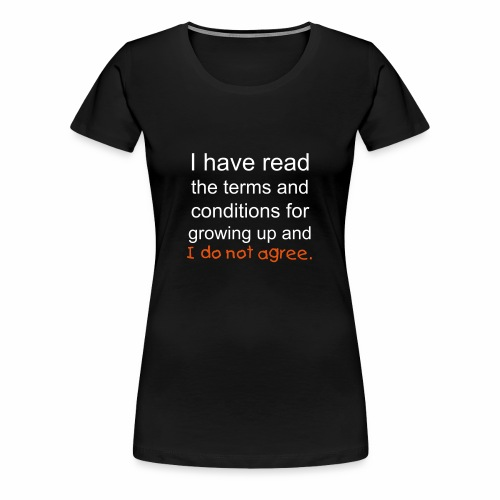 I Have Read the Terms Women's Premium T-Shirt - Women's Premium T-Shirt