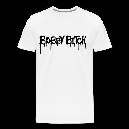 Bobby Bitch - Men's Premium T-Shirt