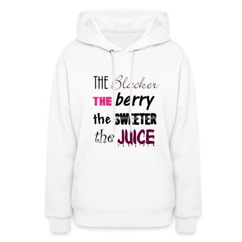 Blacker the Berry Hoodie - Women's Hoodie