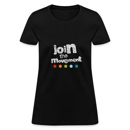 Women's Join The Movement T - Women's T-Shirt