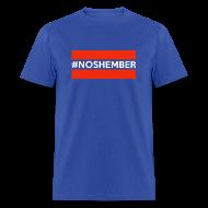 T-Shirts ~ Men's T-Shirt ~ Dude's T-Shirt - Hashtag Noshember