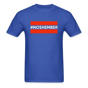 Dude's T-Shirt - Hashtag Noshember - Men's T-Shirt