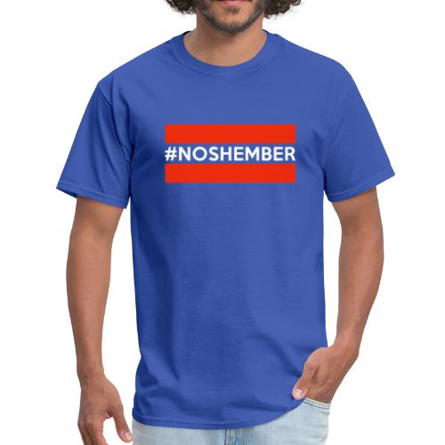 Dude's T-Shirt - Hashtag Noshember - Men's T-Shirt