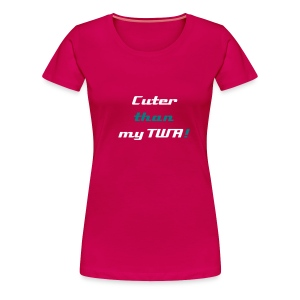 cuter than my TWA - Women's Premium T-Shirt