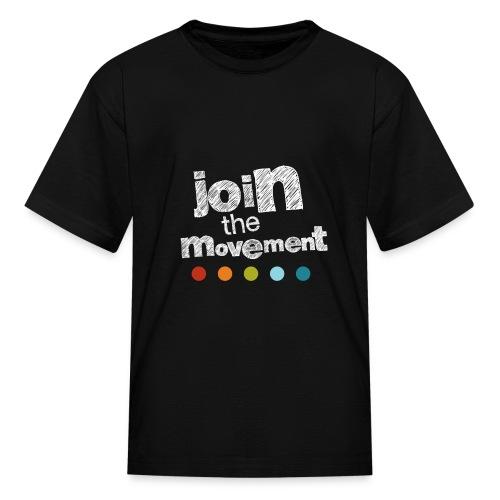 Kids Join The Movement T - Kids' T-Shirt