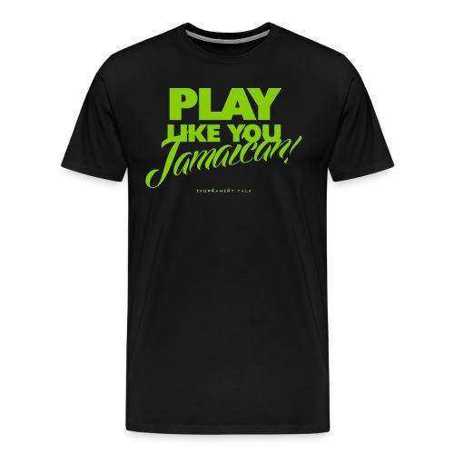 PLAY LIKE YOU T-Shirts - Men's Premium T-Shirt
