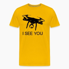 I see you Drone Shirt