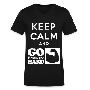 Keep calm and go f*ckin' hard - Men's V-Neck T-Shirt by Canvas