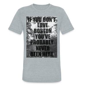 if you don't love - Unisex Tri-Blend T-Shirt
