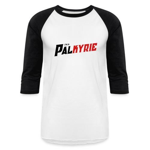 I'm A PALkyrie Baseball Tee - Baseball T-Shirt