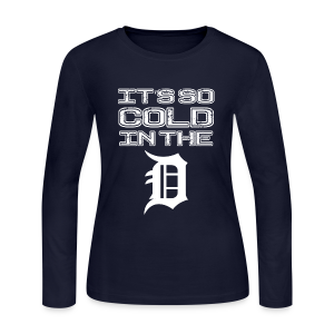 IT'S SO COLD IN THE D - Women's Long Sleeve Jersey T-Shirt