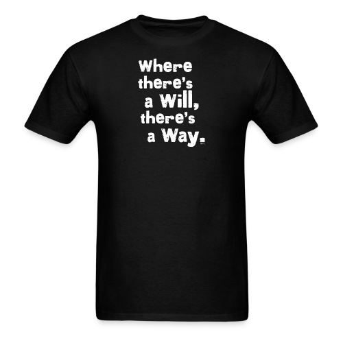 Where there's a will... - Men's T-Shirt
