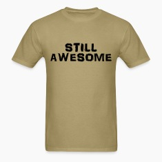 Still awesome T-Shirts