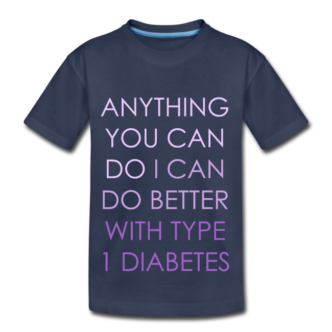 Anything you can do, I can do better with Type 1 Diabetes