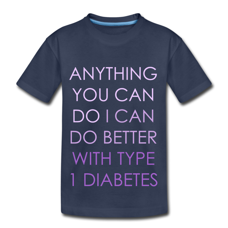Anything you can do, I can do better with Type 1 Diabetes - Kids' Premium T-Shirt
