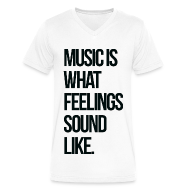 T-Shirts ~ Men's V-Neck T-Shirt by Canvas ~ Music is what Feelings Sound Like V