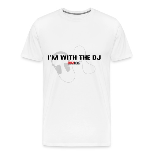 I'M WITH THE DJ TEE - Men's Premium T-Shirt
