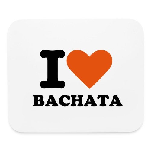 I LOVE BACHATA - Mouse pad Horizontal